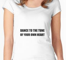 Dance To Own Heart Women's Fitted Scoop T-Shirt