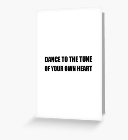 Dance To Own Heart Greeting Card