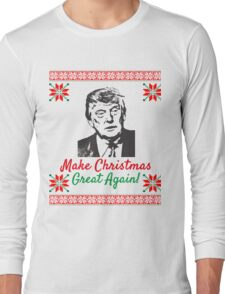 Make Christmas Great Again Ugly Sweater Donald Trump Long Sleeve T-Shirt
