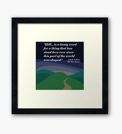 """""""Hill...is a hasty word..."""" (Tolkien) Framed Print"""