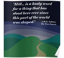 """Hill...is a hasty word..."" (Tolkien) Poster"