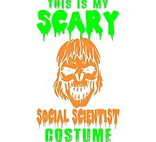 This My Scary Social Scientist Costume Halloween T-Shirt Photographic Print