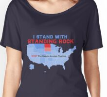 I STAND WITH STANDING ROCK - Stop The Dakota Access Pipeline!  Women's Relaxed Fit T-Shirt