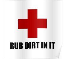 Rub Dirt In It Poster