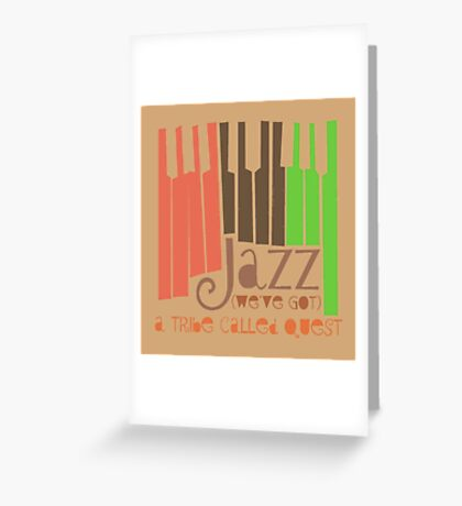 a tribe called quest - jazz Greeting Card