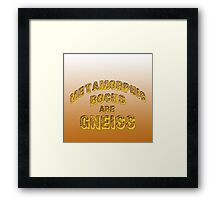 Metamorphic Rocks are Gneiss Framed Print