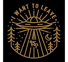I Want To Leave Photographic Print