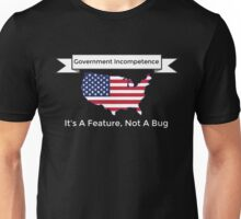 Government Incompetence Explained Unisex T-Shirt