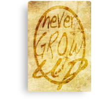 Never grow up. Canvas Print