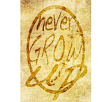 Never grow up. Photographic Print