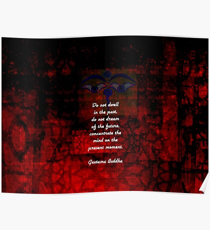 Buddha Uplifting Inspirational Quote Don't Dwell In The Past Poster