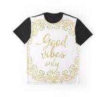 Good vibes only aha b Graphic T-Shirt