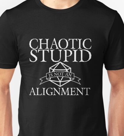 D&D - Chaotic Stupid Alignment Unisex T-Shirt