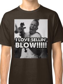 I LOVE SELLIN' BLOW!!!!!!!!! Classic T-Shirt