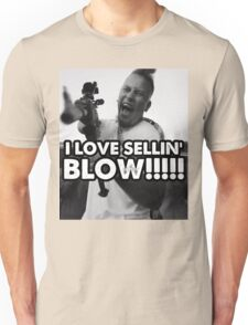 I LOVE SELLIN' BLOW!!!!!!!!! Unisex T-Shirt