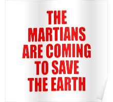 The Martians are Coming to Save the Earth! Poster
