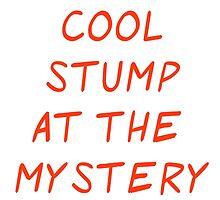 Mystery Shack Stump Shirt by callmemidas