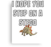 I Hope You Step On A Stego - Funny Dinosaur T Shirt Canvas Print