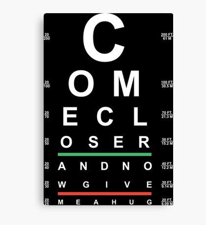 """Come Closer"" Eye Chart Canvas Print"