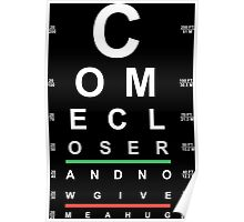 """Come Closer"" Eye Chart Poster"