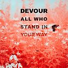 Devour All Who Stand In Your Way (Infrared/Butterfly) by Livali Wyle