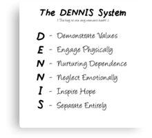 The-Dennis-System Canvas Print