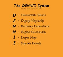 The-Dennis-System Unisex T-Shirt