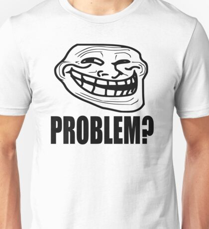 Problem? - Troll Face Unisex T-Shirt