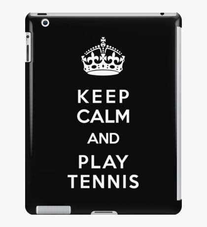 Keep Calm and Play Tennis iPad Case/Skin