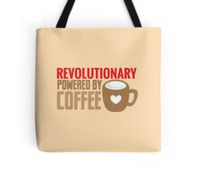 REVOLUTIONARY powered by coffee Tote Bag