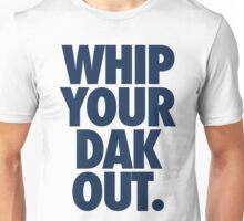 Whip Your Dak Out. (BLUE) Unisex T-Shirt