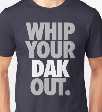 Whip Your Dak Out. (SILVER/WHITE) Unisex T-Shirt