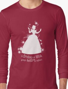 A Dream is a Wish... Long Sleeve T-Shirt