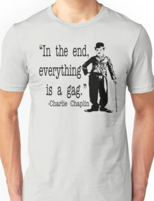 Charlie Chaplin - In The End Everything Is A Gag Unisex T-Shirt