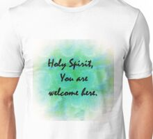 Holy Spirit You Are Welcome Here Unisex T-Shirt