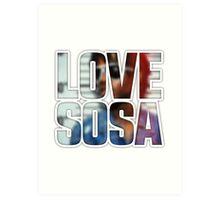 Love Sosa v2 Art Print