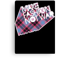 MAKE FASHION NOT WAR Canvas Print