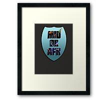 Mid or AFK Framed Print