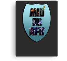 Mid or AFK Canvas Print