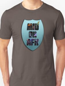 Mid or AFK T-Shirt