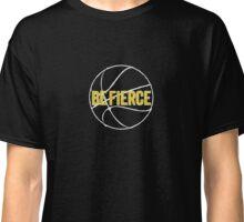 Basketball - Be Fierce Classic T-Shirt