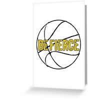 Basketball - Be Fierce Greeting Card