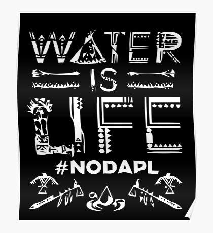 Water is Life - #NODAPL Poster
