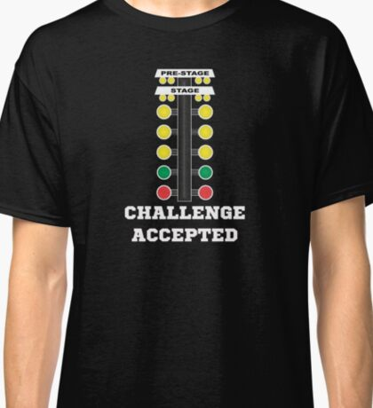 Challenge Accepted Race Classic T-Shirt