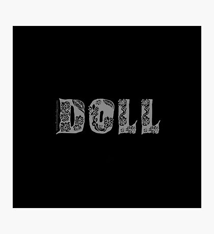 Doll, I am a Photographic Print