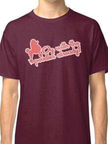 """Gilmore Girls - """"Oy with the poodles already!"""" Classic T-Shirt"""