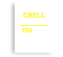It's A CHELL thing, you wouldn't understand !! Canvas Print