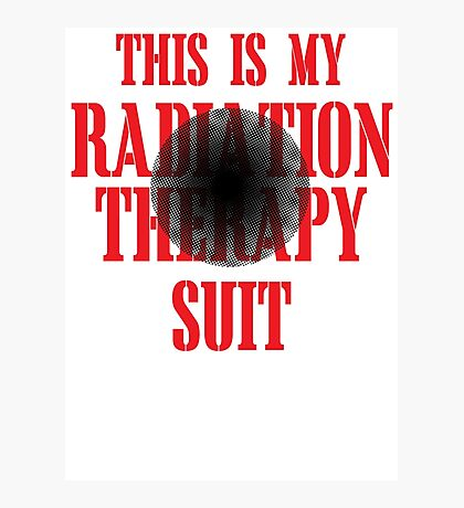This Is My Radiation Therapy Suit Photographic Print