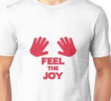 Feel the Joy Unisex T-Shirt