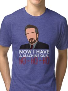 Now I Have A Machine Gun. Tri-blend T-Shirt